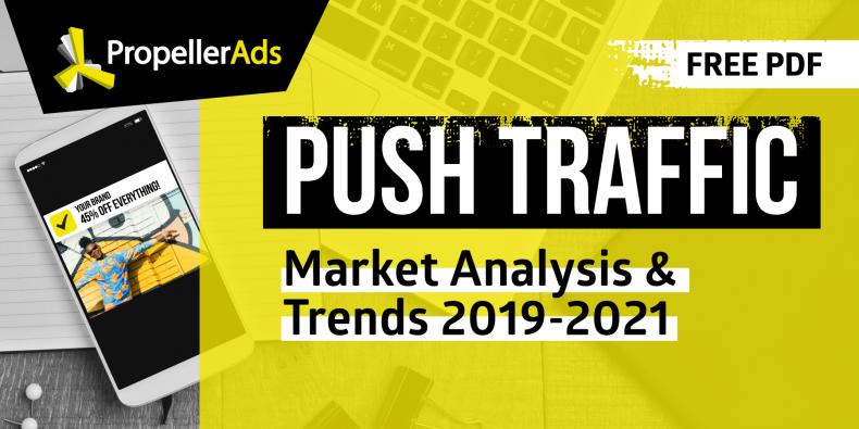 Push Traffic Market Analysis and Trends 2019-2021 [FREE PDF]