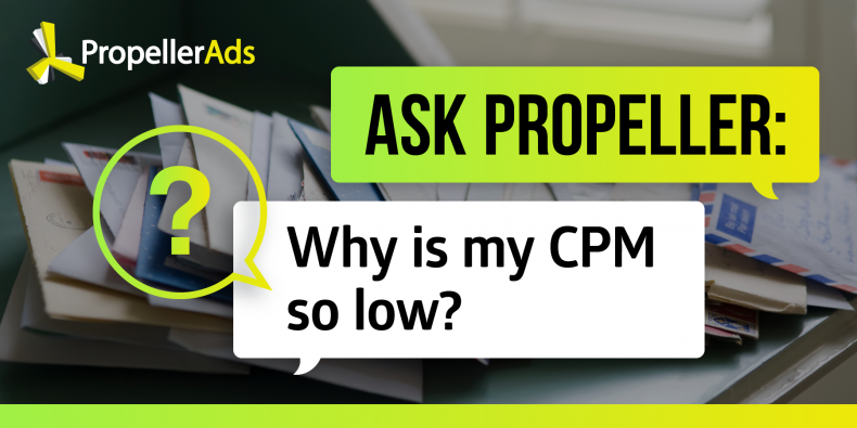 Ask Propeller: Why is my CPM so low?