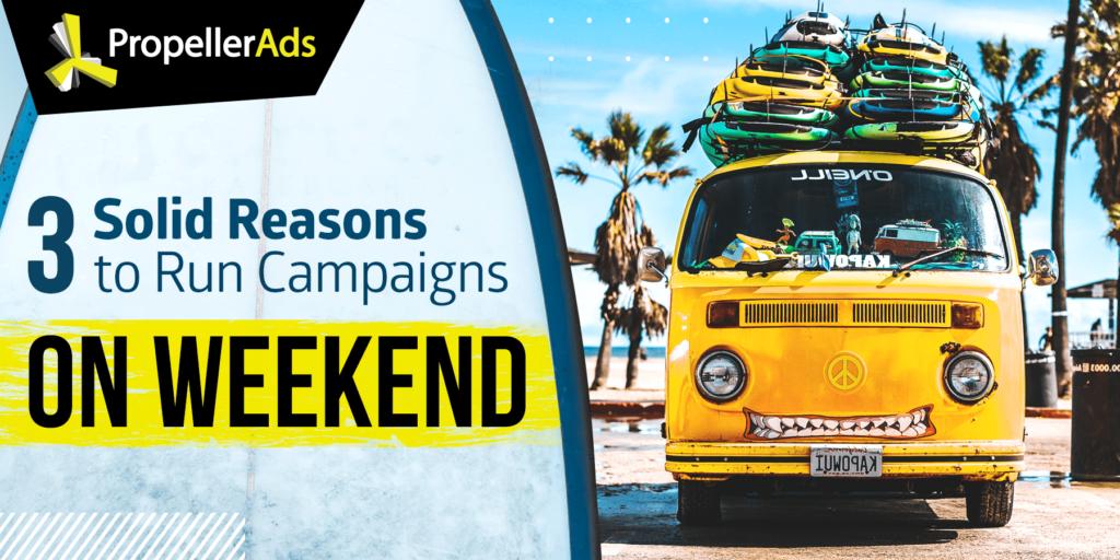 Propellerads - Weekend_Advertising