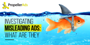 The Impact of Misleading Ads on Your Business
