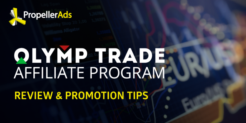 How To Promote Financial Offers Olymp Trade Affiliate Program Case Study Propellerads Blog