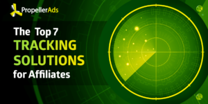Top 7 Tracking Solutions for Affiliates