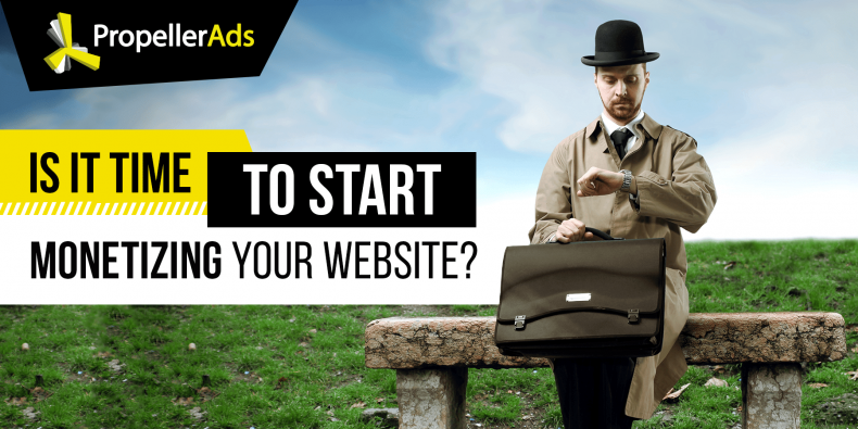 Is It Time to Start Monetizing Your Websites?