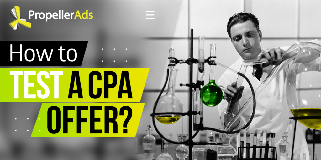 PropellerAds_how to test a cpa offer