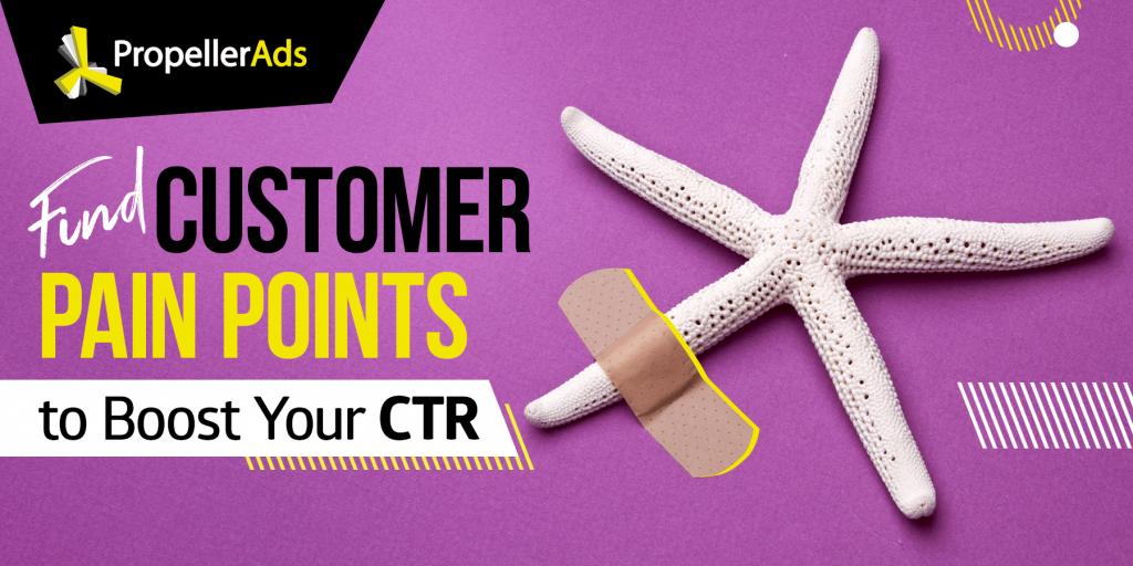 PropellerAds - Customer pain points