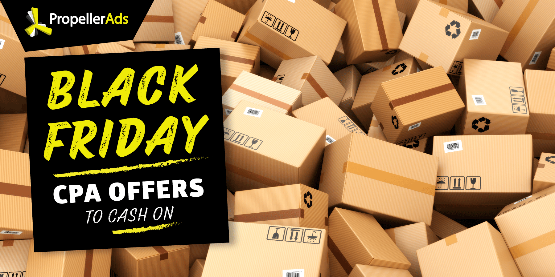 Black Friday The Blackest Offers From Top Cpa Networks Propellerads Blog