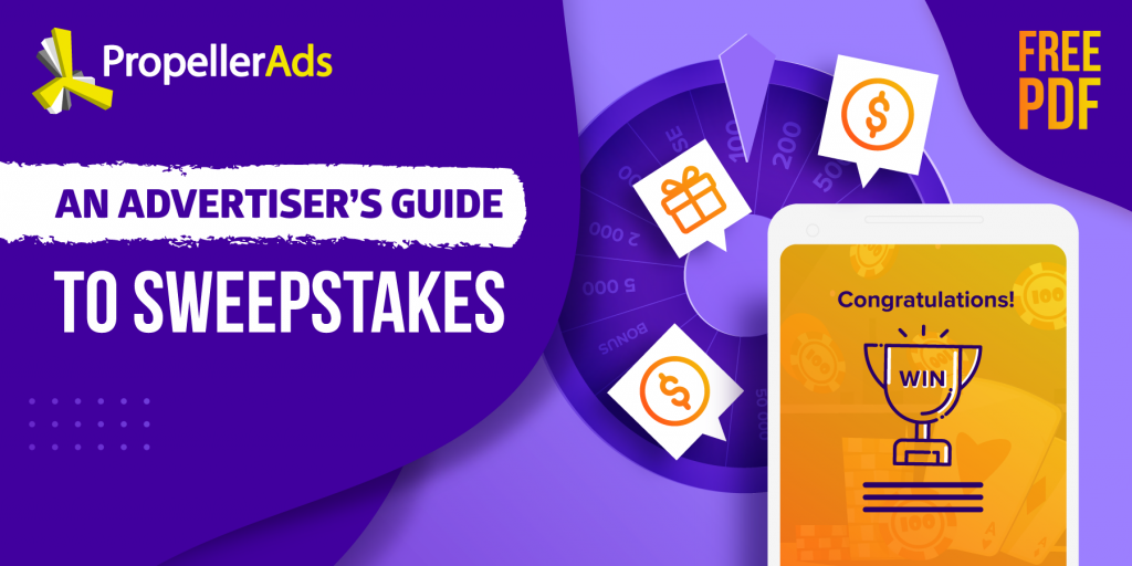 PropellerAds - Advertisers guide to sweepstake offers