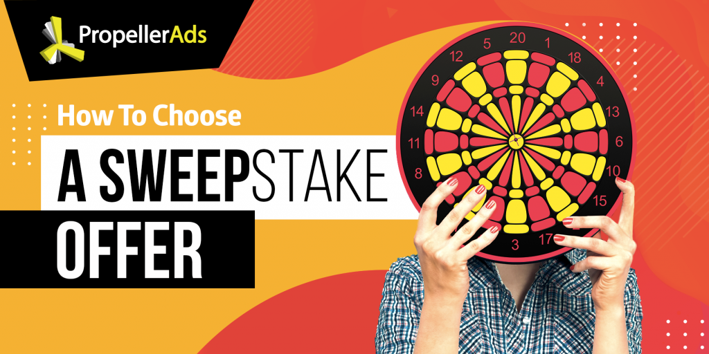 PropellerAds - How to choose a sweepstake offer