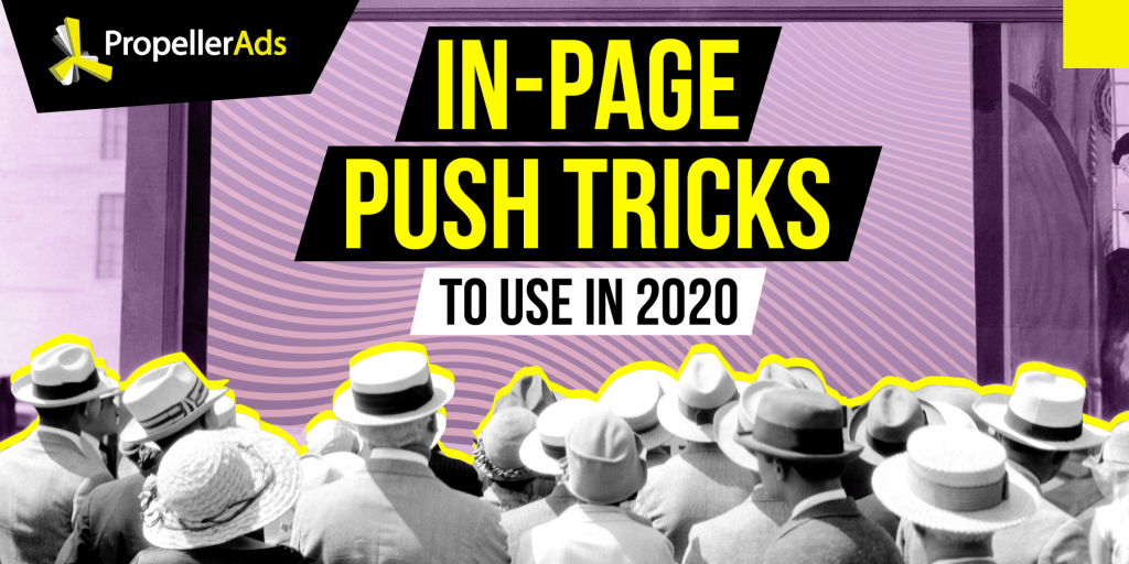 PropellerAds - In-Page Push best practices