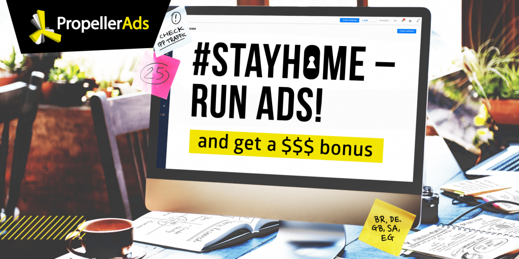 PropellerAds - Stay_home - run ads