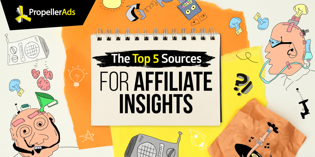 Propellerads - 5 - sources for affiliate insights