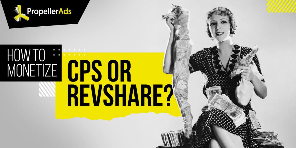 PropellerAds - CPS - Revshare- monetization