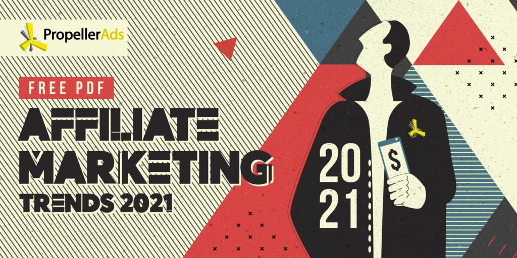 Propellerads - ebook - affiliate marketing trends 2021