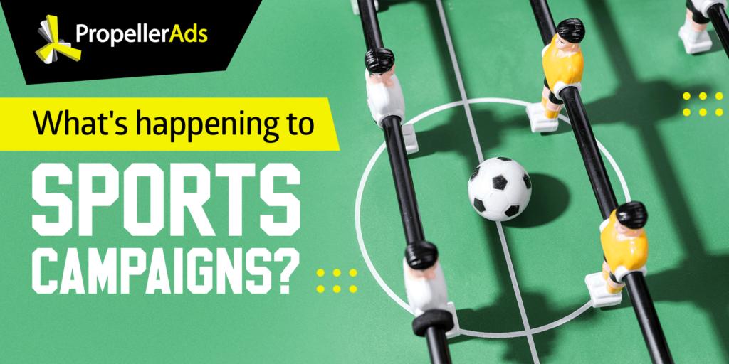 PropellerAds_Sports campaigns