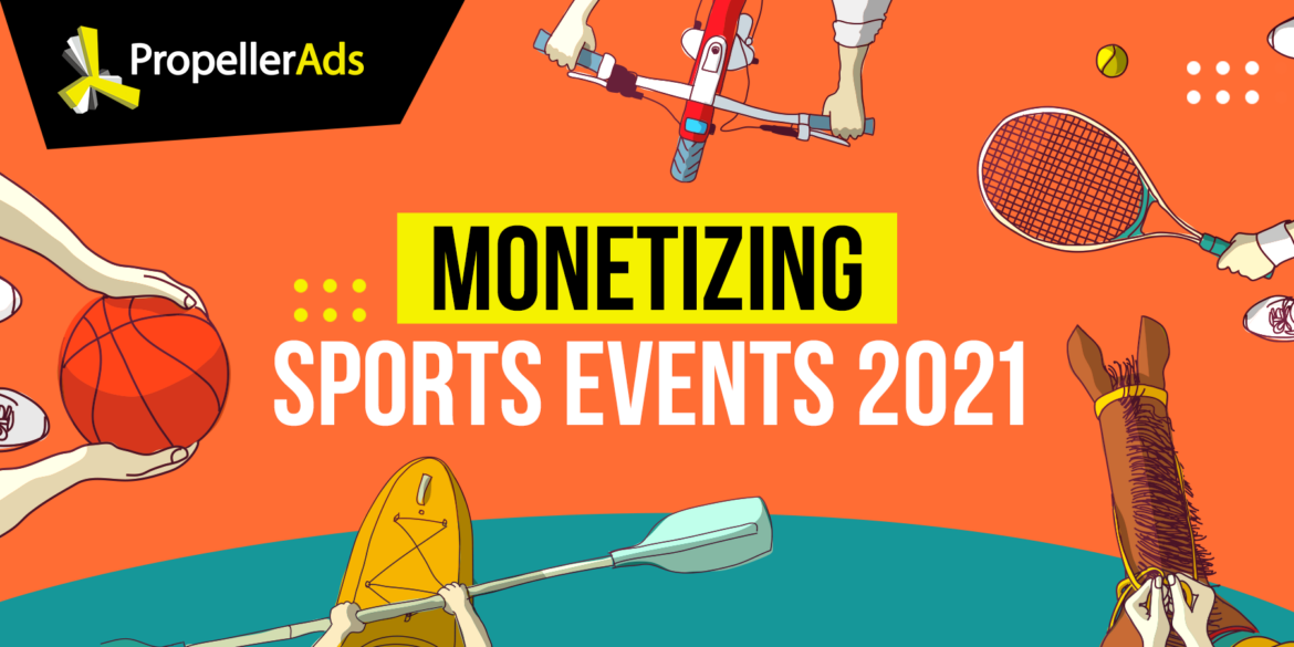 Propellerads-how-to-monetize-sports-events-2021-1170x585.png