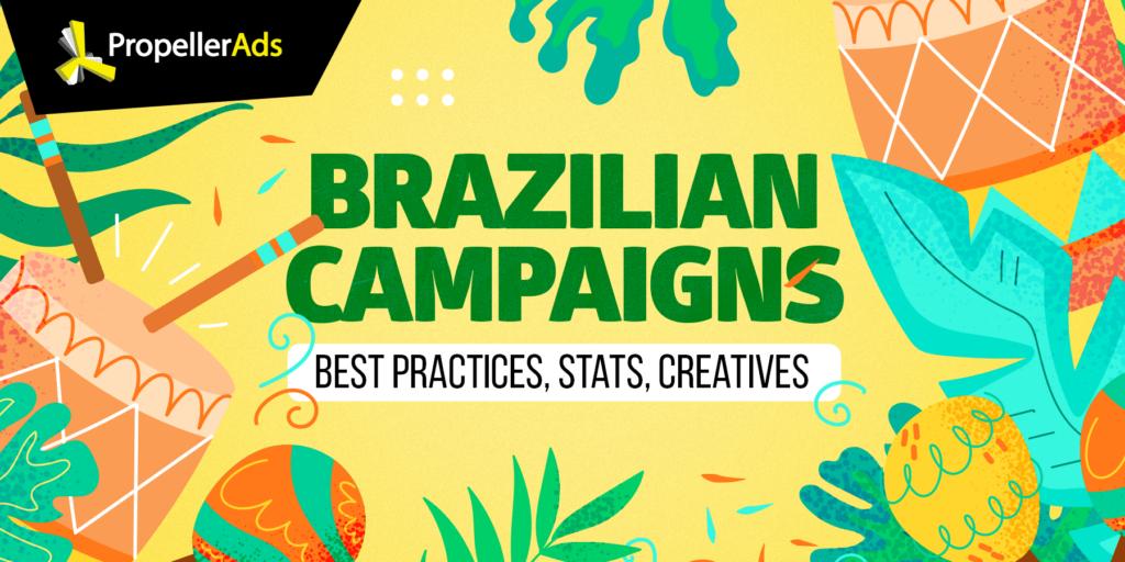 Propellerads - brazilian affiliate campaigns