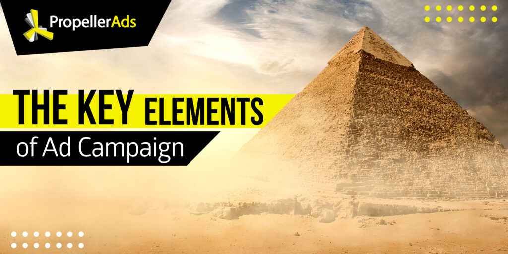 propellerads - the key elements of ad campaigns