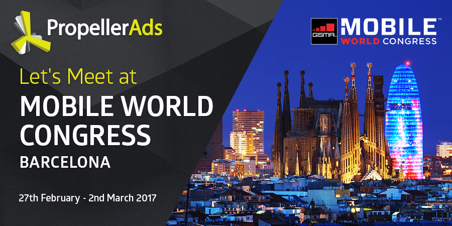 Meet PropellerAds at Mobile World Congress 2017